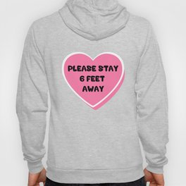 Please Stay 6 Feet Away Funny Valentine's Day Gift For Him Romantic Hoody