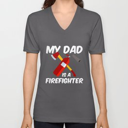 My dad is a firefighter - firefighter Unisex V-Neck