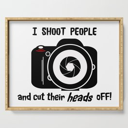 I Shoot People - Photography Fun Design Serving Tray