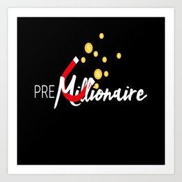 Pre Millionaire Rich Art Print