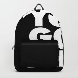 You Got This black and white typography inspirational motivational home wall bedroom decor Backpack