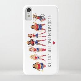 We Are All Wonderwomen! iPhone Case