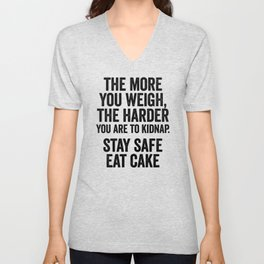 The more you weigh Unisex V-Neck