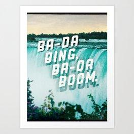 Ba-da Bing, Ba-da Boom. Art Print