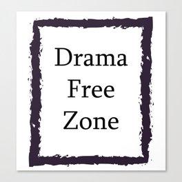 Drama Free Zone Canvas Print