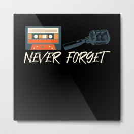 Music Never Forget Music Gift Metal Print