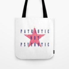 Patriotic Not Psychotic Tote Bag