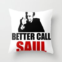 better call saul Throw Pillows featuring Better Call Saul  by Freak Clothing