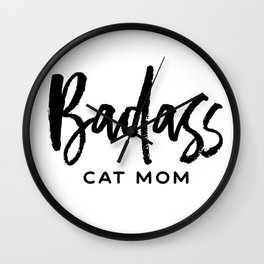 Badass cat mom Wall Clock