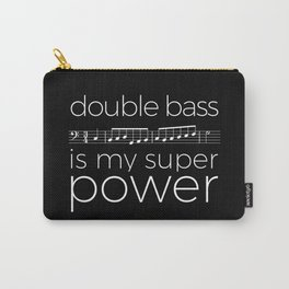 Double bass is my super power (black) Carry-All Pouch