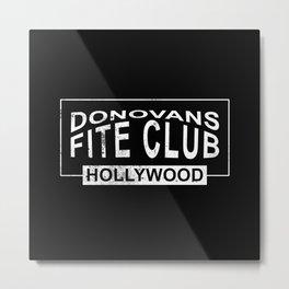 Donovans Fite Club Metal Print