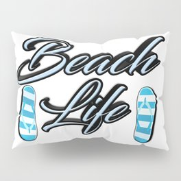 Beach Life Pillow Sham