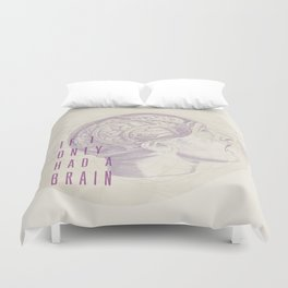 If I Only Had A Brain Duvet Cover