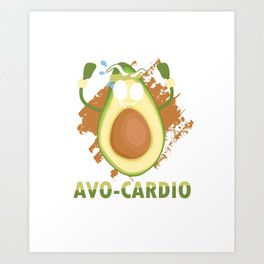 Avo-Cardio Avocado Foodies Fruits Healthy Cardio Exercise Fitness Workout Gift Art Print