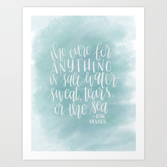 The Cure For Anything Is Salt Water by carolinekleindesigns
