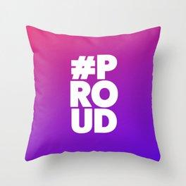 Let'z be #Proud Throw Pillow