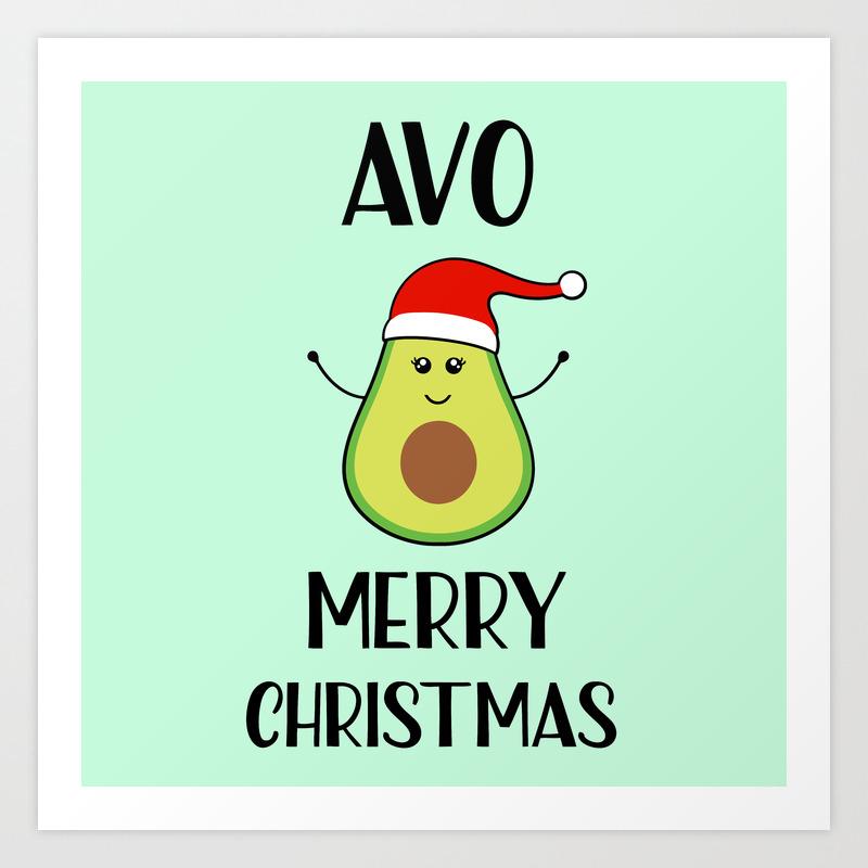 Funny Merry Christmas.Avo Merry Christmas Funny Quote Art Print