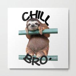 Chill Bro Metal Print