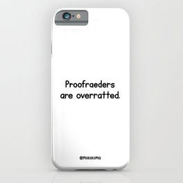 Proofreaders iPhone Case
