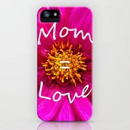 Mom = Love iPhone Case