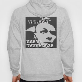 It's Just One of Those Daze Hoody