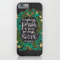 Anything's Possible on Charcoal iPhone 6 Slim Case