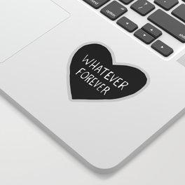Whatever Forever Sticker