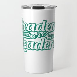 """""""Readers are Leaders"""" tee design  perfect for bookworms out there! Makes a nice gift too!  Travel Mug"""