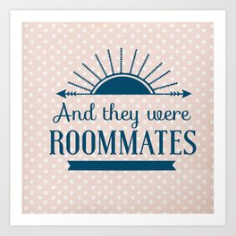 And They Were Roommates (Pink) Art Print