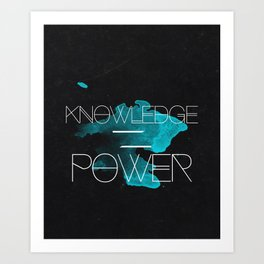 Knowledge Equals Power Art Print