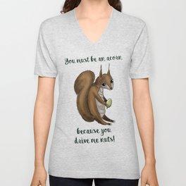 you drive me nuts! - Squirrel design Unisex V-Neck
