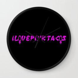 I LOVE PINK TACOS TOO Wall Clock