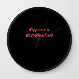Happiness is Resurrecting Wall Clock