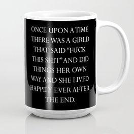 Onc upon a time she said fuck this (9) Coffee Mug