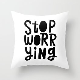 stop worrying x typography Throw Pillow