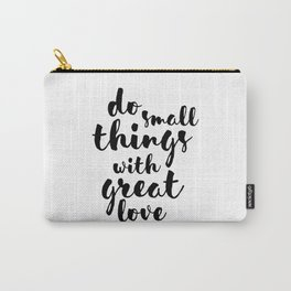 Do Small Things with Great Love Handwritten Quote Carry-All Pouch