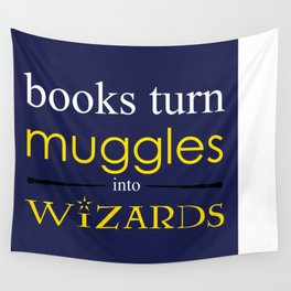 Books Turn Muggle into Wizards Wall Tapestry