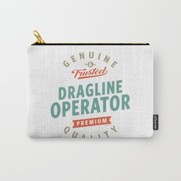 Dragline Operator Carry-All Pouch