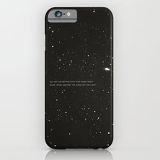 Do not go gentle into that good night.... Slim Case iPhone 6s