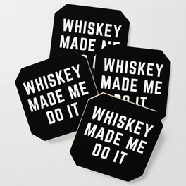 Whiskey Made Me Do It Funny Quote Coaster
