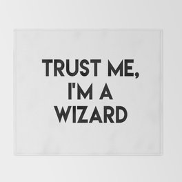 Trust me I'm a wizard Throw Blanket