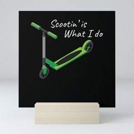 Scootin is What I Do Scoot Mini Art Print