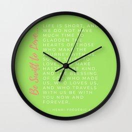 Be Swift to Love Episcopal Prayer Word Design by Christie Olstad Wall Clock