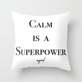 Calm Is A Superpower (Black Letters) Throw Pillow