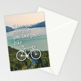 """I love you more than you love your bike"" Stationery Cards"