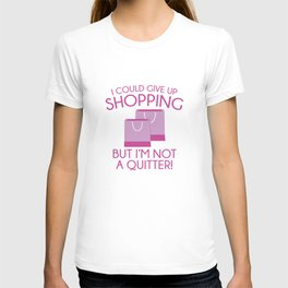 I Could Give Up Shopping T-shirt