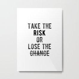 Motivational - Take The Risk Metal Print