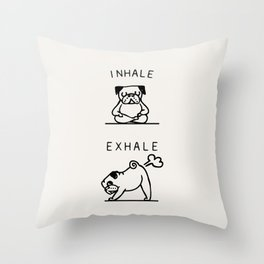 Inhale Exhale Pug Throw Pillow