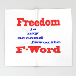 Freedom is my Second Favorite F-Word Throw Blanket