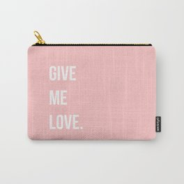 GIVE ME LOVE Carry-All Pouch